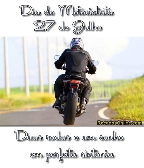 Dia do Motociclista 27 de Julho. Duas rodas e um sonho em perfeita sintonia.