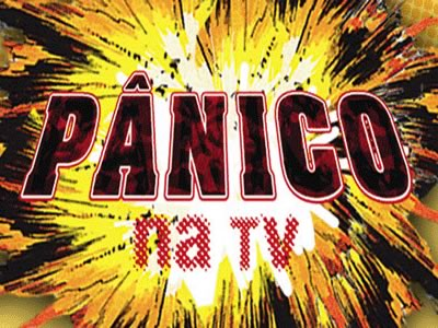 Pânico na TV Imagem 1