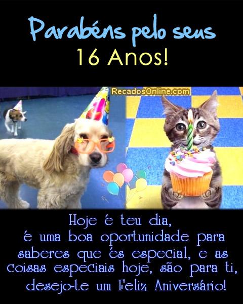 Parabéns pelo seus 16 anos! Hoje é teu dia, é uma boa oportunidade para saberes que és especial, e as coisas especias hoje são para ti desejo-te...