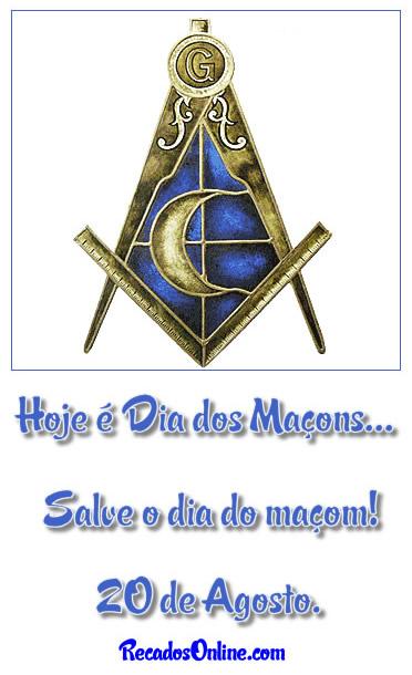 Hoje é Dia dos Maçons... Salve o dia do Maçom! 20 de Agosto.