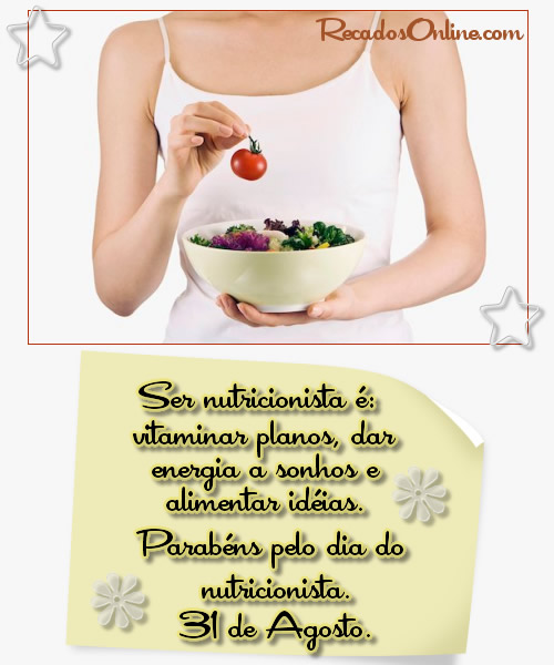 Ser nutricionista é: vitaminar planos, dar energia a sonhos e alimentar idéias. Parabéns pelo Dia do Nutricionista. 31 de...
