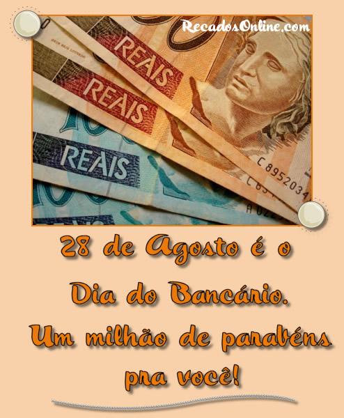 28 de Agosto é o Dia do Bancário. Um milhão de parabéns pra você!