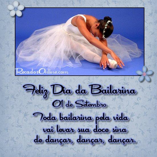 Feliz Dia da Bailarina 01 de Setembro Toda bailarina pela vida vai levar sua doce sina de dançar, dançar, dançar.