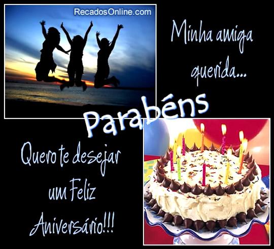 Minha amiga querida, Parabéns Quero te desejar um feliz aniversário!