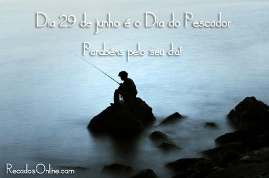 Dia 29 de Junho é o Dia do Pescador...