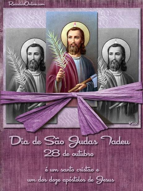 Dia de São Judas Tadeu 28 de Outubro. É um santo cristão e um dos doze apóstolos de Jesus.