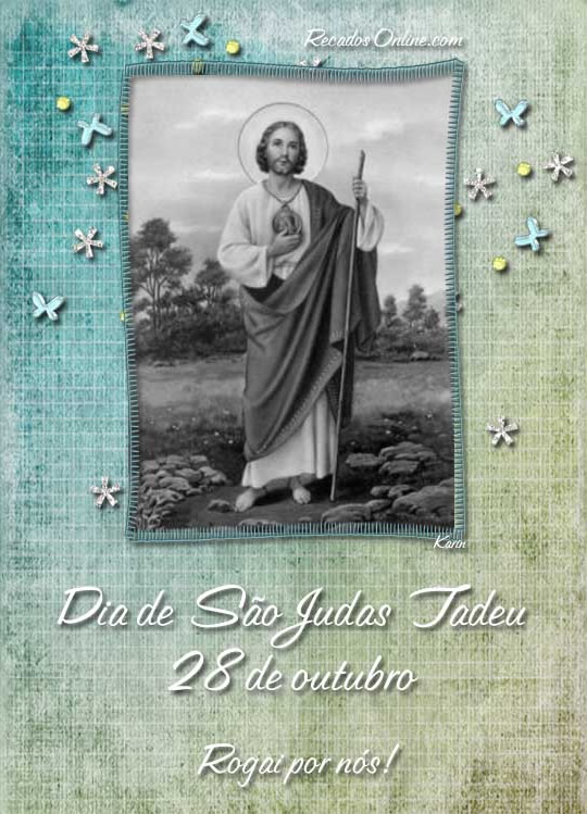 Dia de São Judas Tadeu 28 de Outubro. Rogai por nós!