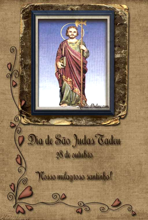 Dia de São Judas Tadeu 28 de Outubro. Nosso milagroso santinho!