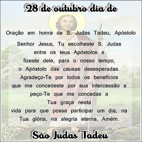 Oração em honra de S. Judas Tadeu, Apóstolo Senhor Jesus, Tu escolheste S. Judas entre os teus Apóstolos e fizeste dele, para o nosso tempo, o...