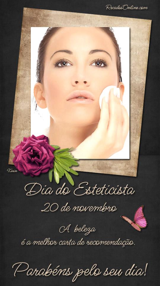 Dia do Esteticista 20 de Novembro A beleza é a melhor carta de recomendação. Parabéns pelo seu dia!