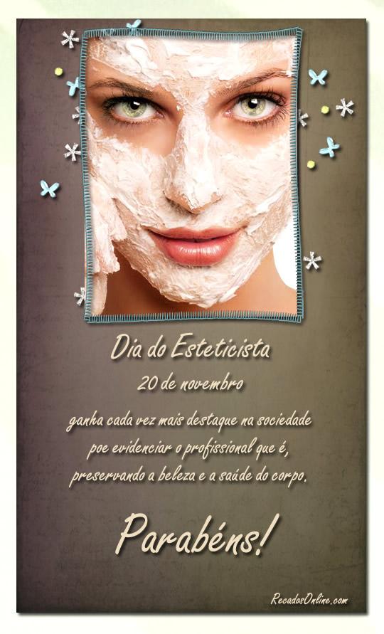 Dia do Esteticista 20 de Novembro Ganha cada vez mais destaque na sociedade por evidenciar o profissional que é, preservando a beleza e a saúde do...