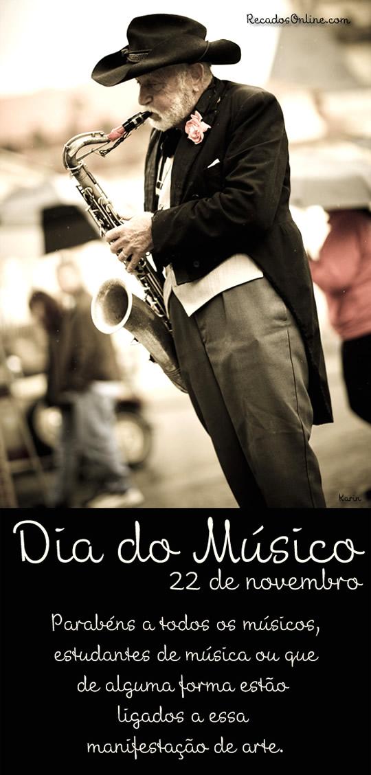 Dia do Músico - 22 de Novembro Parabéns a todos os músicos, estudantes de música ou que de alguma forma estão ligados a essa manifestação de...