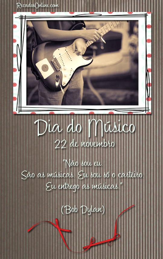 Dia do Músico - 22 de Novembro Não sou...