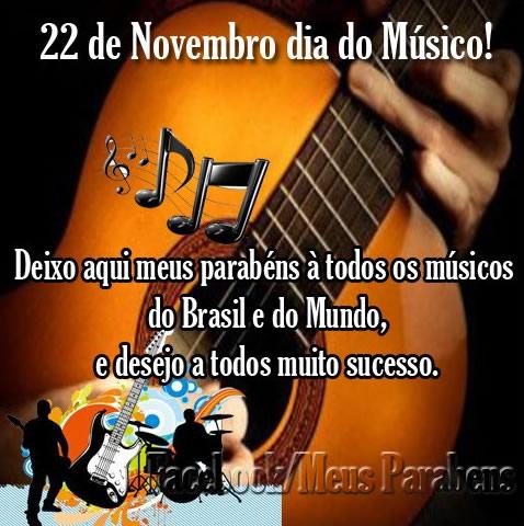 22 de Novembro - Dia do Músico Deixo aqui meus parabéns a todos os Músicos do Brasil e do mundo, e desejo a todos muito sucesso.