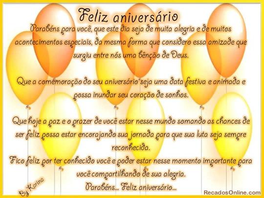 Feliz aniversário Parabéns para você, que este dia seja de muita alegria e de muitos acontecimentos especiais, da mesma forma que considero essa...