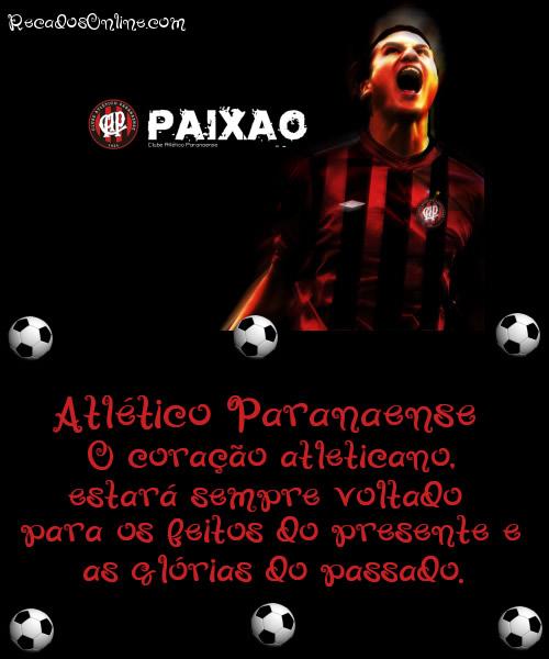 Paixão Atlético Paranaense O coração atleticano, estrá sempre voltado para os feitos do presente e glórias do passado.