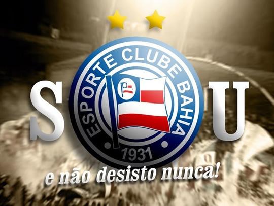 Sou Esporte Clube Bahia e não desisto nunca!