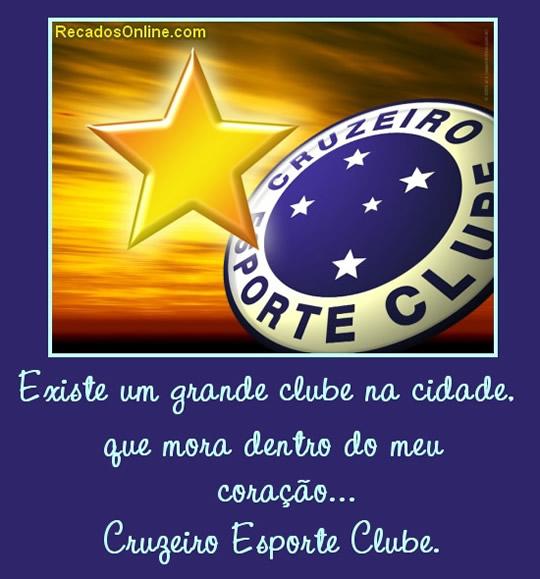 Existe um grande clube na cidade, que mora dentro do meu coração... Cruzeiro Esporte Clube