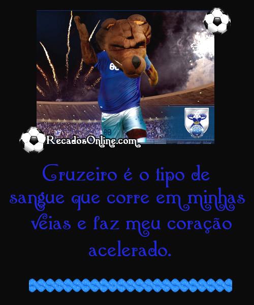 Cruzeiro é o tipo de sangue que corre em minhas veias e faz meu coração acelerado.