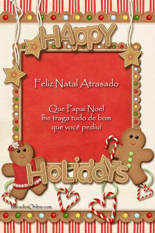 Feliz Natal Atrasado Que Papai...