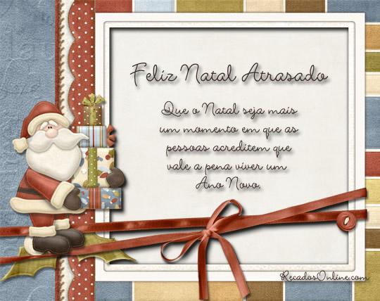 Feliz Natal Atrasado! Que o...
