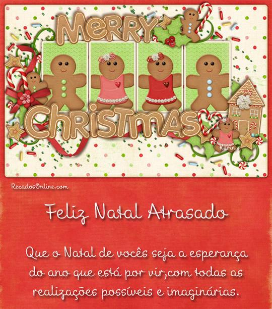 Feliz Natal Atrasado Que o Natal de...