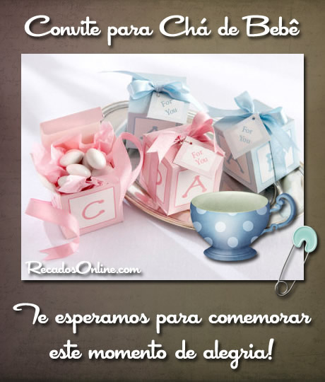 Convite para Chá de Bebê Te esperamos para comemorar este momento de alegria!