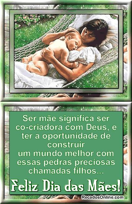 Ser mãe significa ser co-criadora com Deus, e ter a oportunidade de construir um mundo melhor com essas pedras preciosas...