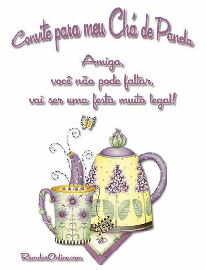 Convite para meu Chá de Panela Amiga...