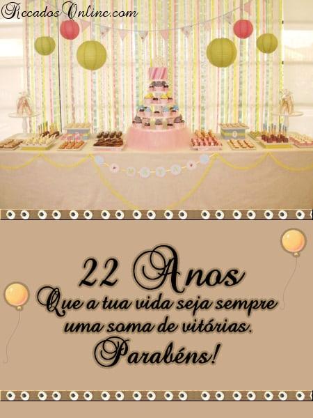 22 Anos Que a tua vida seja sempre uma...