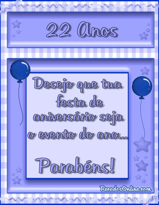 22 anos Desejo que tua festa...