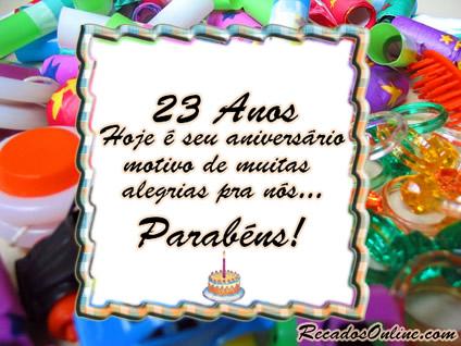 23 Anos Hoje é seu...