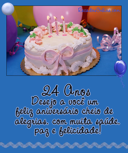 24 anos Desejo a você um...