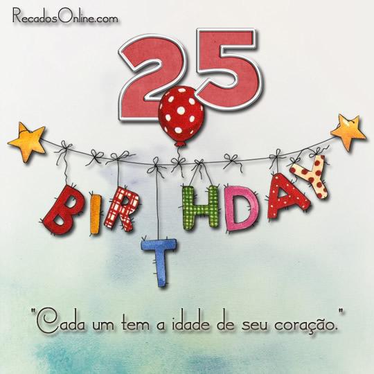 25 Cada um tem a idade de seu...