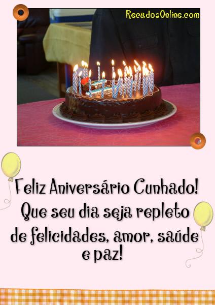 Feliz aniversário cunhado! Que seu dia seja repleto de felicidades, amor, saúde e paz!