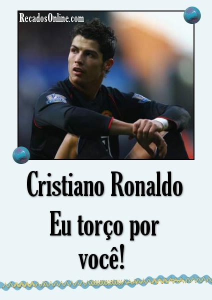 Cristiano Ronaldo Eu torço por você!