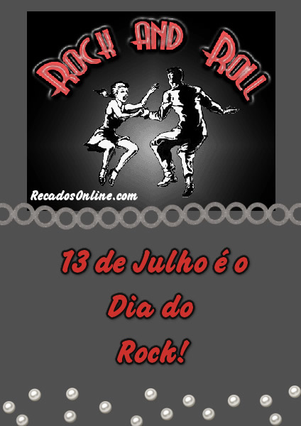 Rock and Roll 13 de Julho é o Dia do Rock!