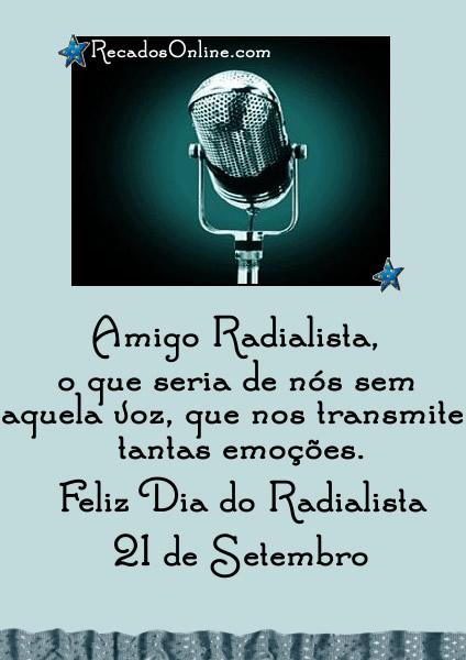 Amigo Radialista, o que seria de nós sem aquela voz que nos transmite tantas emoções. Feliz Dia do Radialista 21 de Setembro