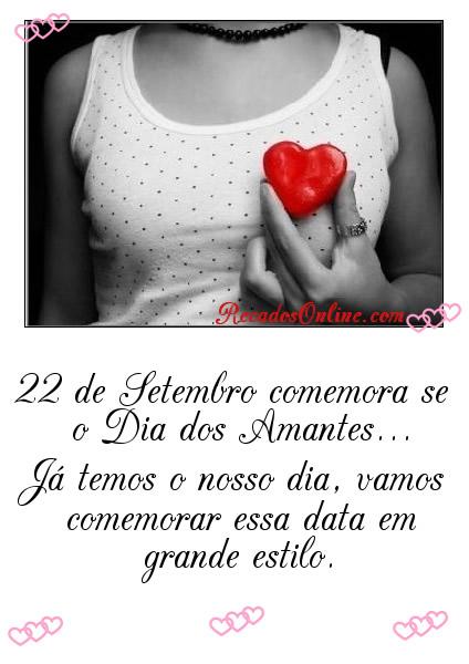 22 de Setembro comemora-se o Dia dos Amantes... Já temos o nosso dia, vamos comemorar essa data em grande estilo.