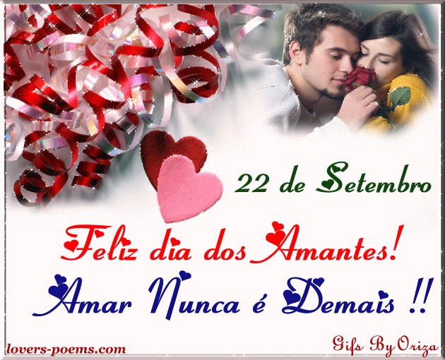 22 de Setembro Feliz Dia dos Amantes! Amar Nunca é demais!