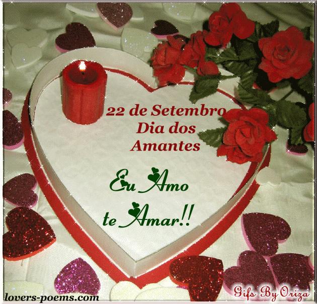22 de Setembro Dia dos Amantes. Eu Amo te Amar!