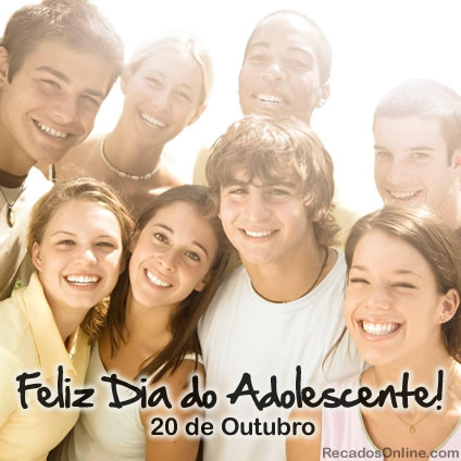 Feliz Dia do Adolescente! 20...