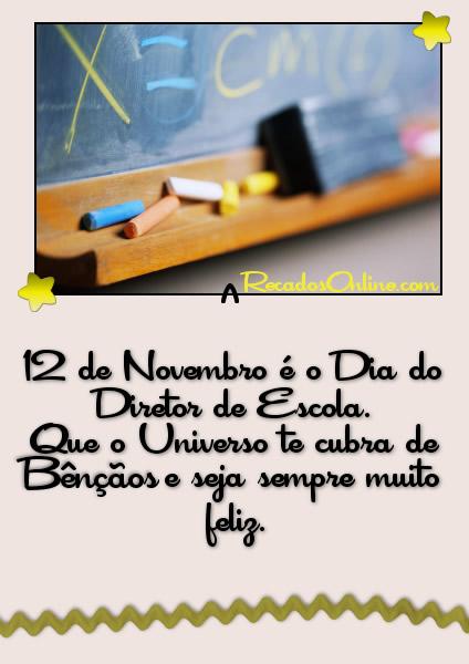 12 de Novembro é o Dia do Diretor de Escola. Que o Universo te cubra de Bênçãos e seja sempre muito feliz.