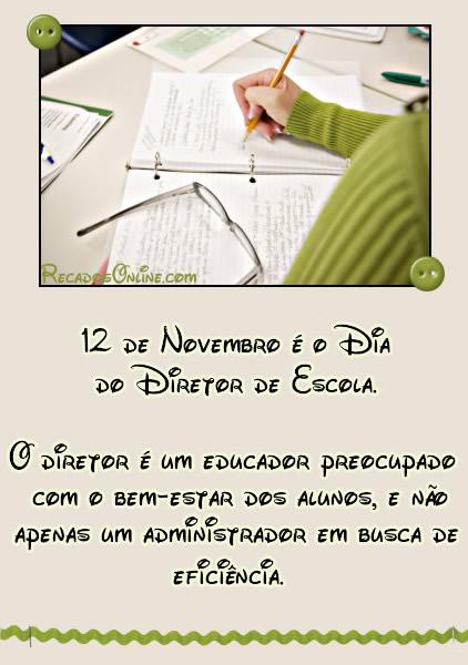 12 de Novembro é o Dia do Diretor de Escola O diretor é um educador preocupado com o bem-estar dos alunos, e não apenas um...
