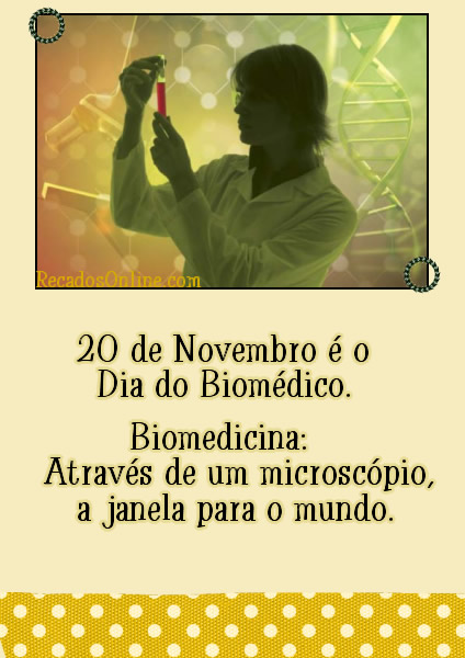 20 de Novembro é o Dia do Biomédico...
