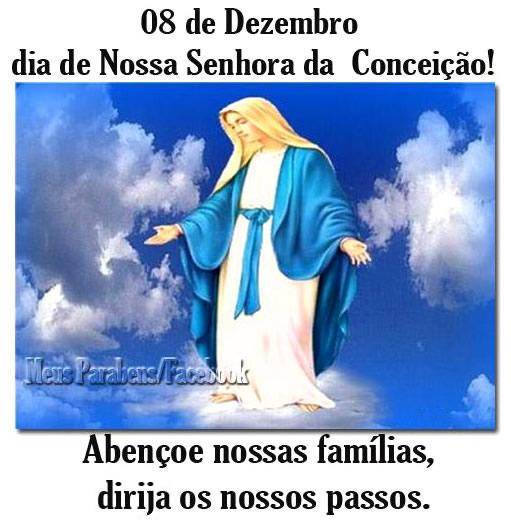 8 de Dezembro Dia de Nossa Senhora da Conceição! Abençoe nossas famílias, dirija os nossos passos.