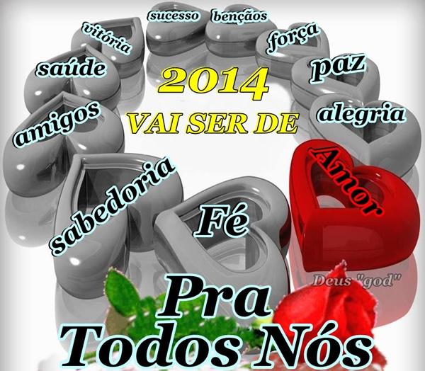 2014 vaio ser de: Amor, Fé, Sabedoria, Amigos, Saúde, Vitória, Sucesso, Bênçãos, Força, Paz, Alegria. Pra todos nós!