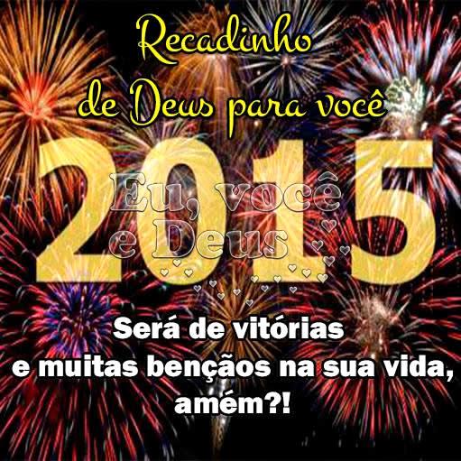 Recadinho de Deus para você: 2015 será de vitórias e muitas bênçãos na sua vida, amém?!