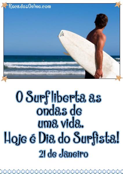 O Surf liberta as ondas de uma vida. Hoje é Dia do Surfista! 21 de Janeiro