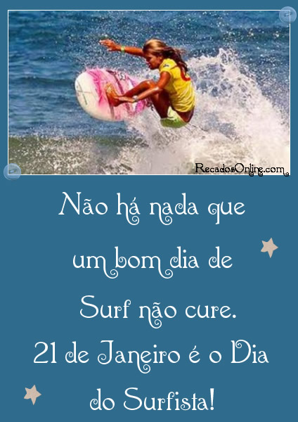 Não há nada que um bom dia de Surf não cure. 21 de Janeiro é o Dia do Surfista!